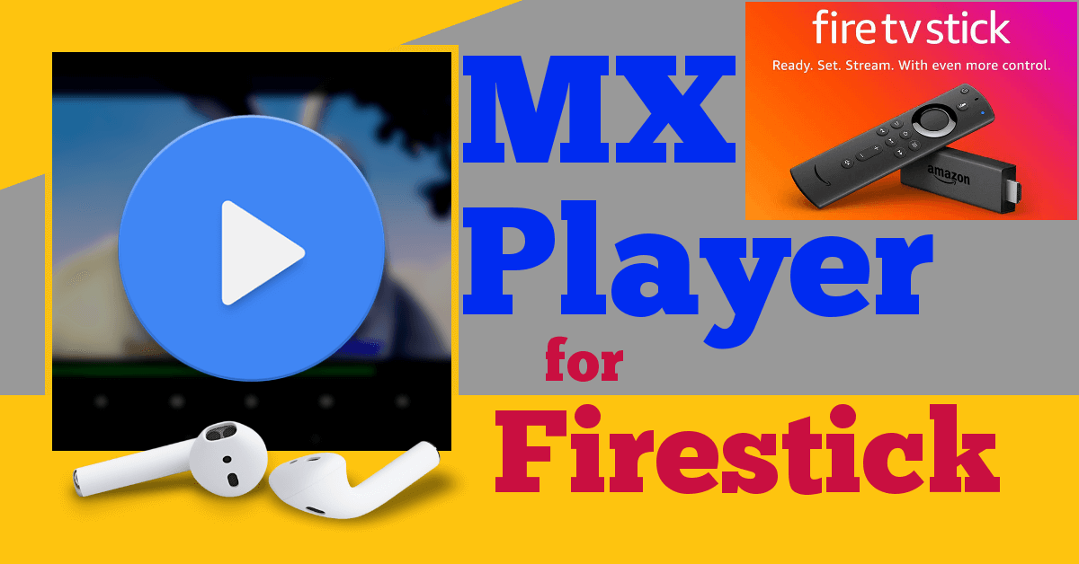MX Player for Firestick